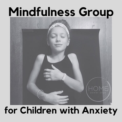 Mindfulness Group for Children with Anxiety (ages 8-12)